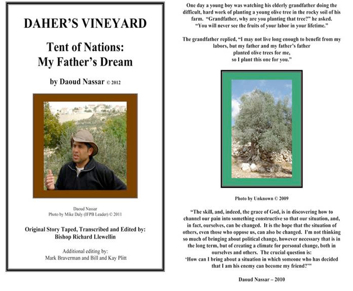 Daker's Vinyard. Tent of Nations. My Father's Dream